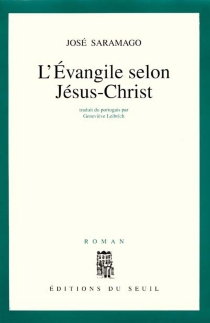 L'Evangile selon Jésus-Christ - JoséSaramago