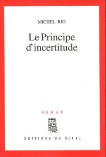 Le Principe d'incertitude - MichelRio