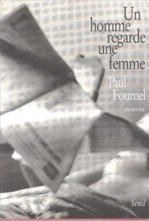 Un Homme regarde une femme - PaulFournel