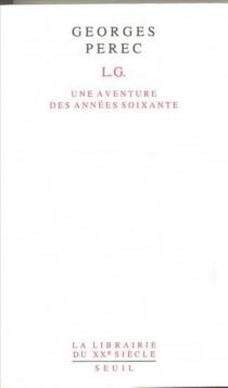 L.G. : une aventure des années soixante - GeorgesPerec