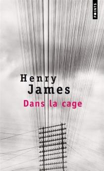 Dans la cage - HenryJames