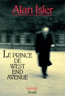 Le prince de West End Avenue - Alan Isler