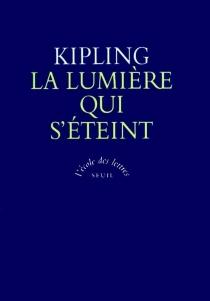 La lumière qui s'éteint - RudyardKipling