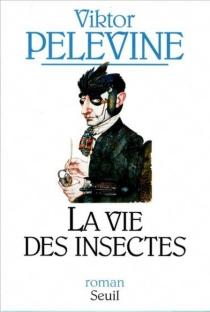 La vie des insectes - ViktorPelevine