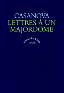 Lettres à son majordome - GiacomoCasanova