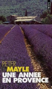 Une année en Provence - PeterMayle