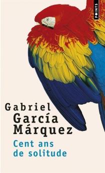 Cent ans de solitude - GabrielGarcía Márquez