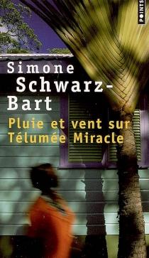 Pluie et vent sur Télumée Miracle - SimoneSchwarz-Bart