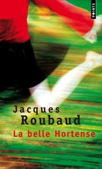 La belle Hortense - JacquesRoubaud