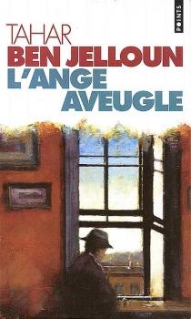 L'Ange aveugle - TaharBen Jelloun