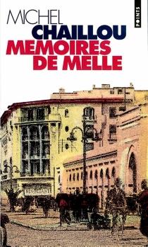 Mémoires de Melle - MichelChaillou