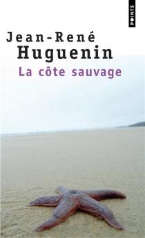 La côte sauvage - Jean-RenéHuguenin