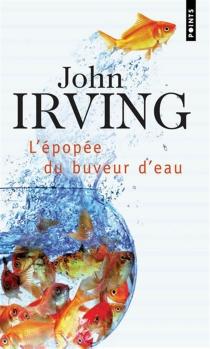L'épopée du buveur d'eau - JohnIrving