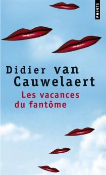 Les vacances du fantôme - DidierVan Cauwelaert
