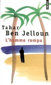 L'homme rompu - TaharBen Jelloun