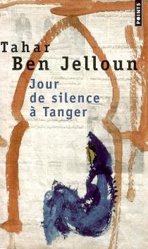 Jour de silence à Tanger : récit - TaharBen Jelloun