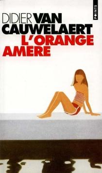 L'orange amère - DidierVan Cauwelaert