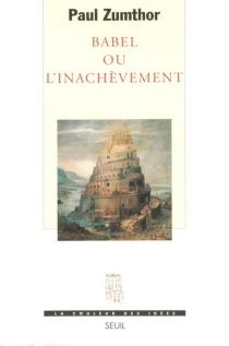 Babel ou L'inachèvement - PaulZumthor