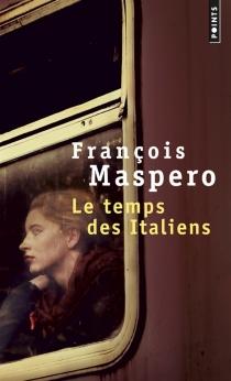 Le temps des Italiens - FrançoisMaspero