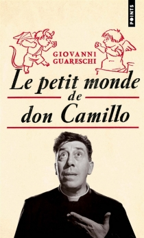 Le petit monde de Don Camillo - Giovanni Guareschi