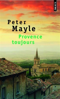 Provence toujours - PeterMayle
