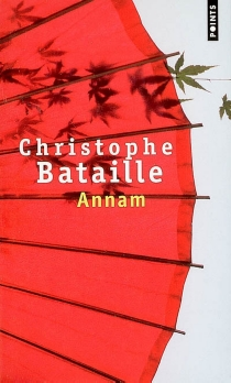 Annam - Christophe Bataille