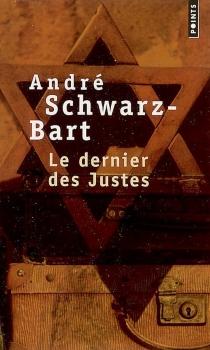 Le dernier des justes - AndréSchwarz-Bart