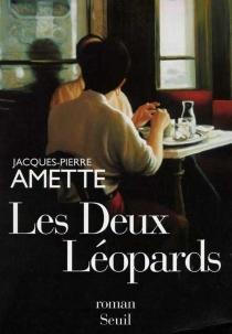 Les Deux léopards - Jacques-PierreAmette