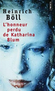 L'honneur perdu de Katharina Blum - HeinrichBöll