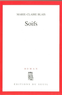 Soifs - Marie-ClaireBlais