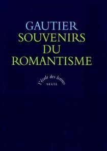 Souvenirs du romantisme - ThéophileGautier