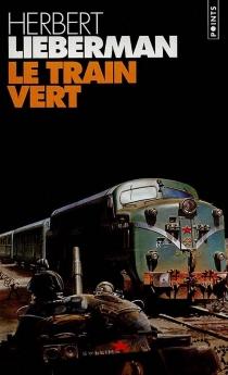 Le train vert - Herbert H.Lieberman