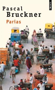 Parias - PascalBruckner