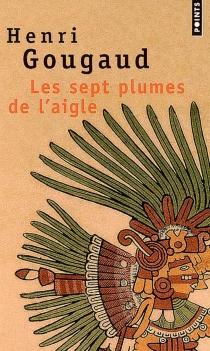 Les sept plumes de l'aigle : récit - HenriGougaud