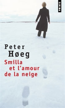 Smilla et l'amour de la neige - PeterHoeg