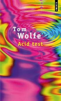 Acid test : chronique - TomWolfe