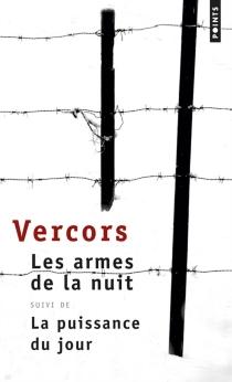 Les armes de la nuit et la puissance du jour - Vercors