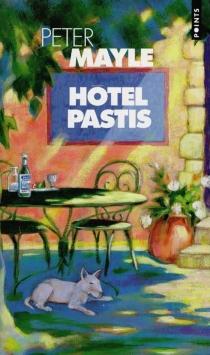 Hôtel Pastis - PeterMayle