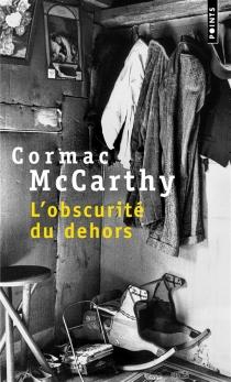 L'obscurité du dehors - CormacMcCarthy