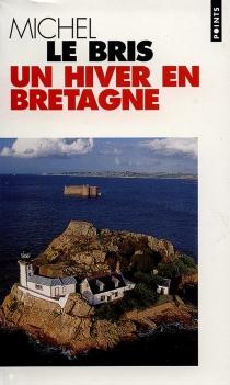 Un hiver en Bretagne - MichelLe Bris