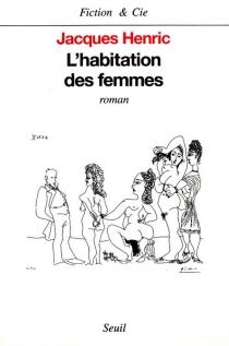 L'habitation des femmes - JacquesHenric