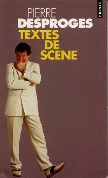 Textes de scène - PierreDesproges