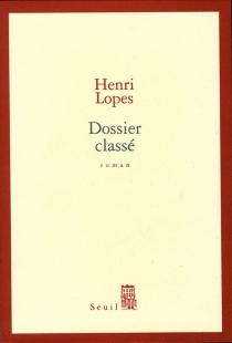 Dossier classé - HenriLopes
