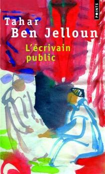 L'écrivain public - TaharBen Jelloun