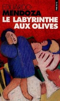 Le labyrinthe aux olives - EduardoMendoza