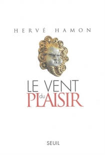 Le vent du plaisir - HervéHamon