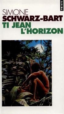 Ti-Jean l'Horizon - SimoneSchwarz-Bart