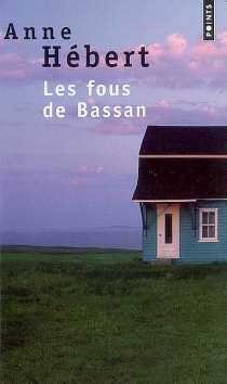 Les fous de Bassan - AnneHébert