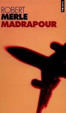 Madrapour - Robert Merle