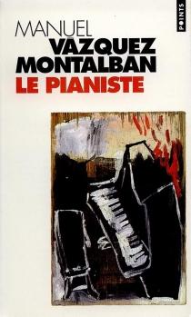 Le pianiste - ManuelVázquez Montalbán